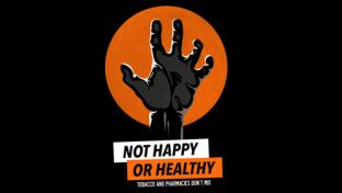Not Happy or Healthy tobacco campaign